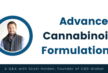 Advanced Cannabinoid Formulations: A Q&A with Scott Holden, Founder of CBD Global