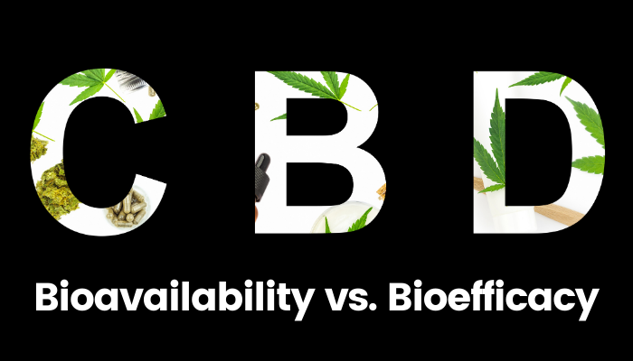 CBD Bioavailability vs. Bioefficacy: What's the Difference?